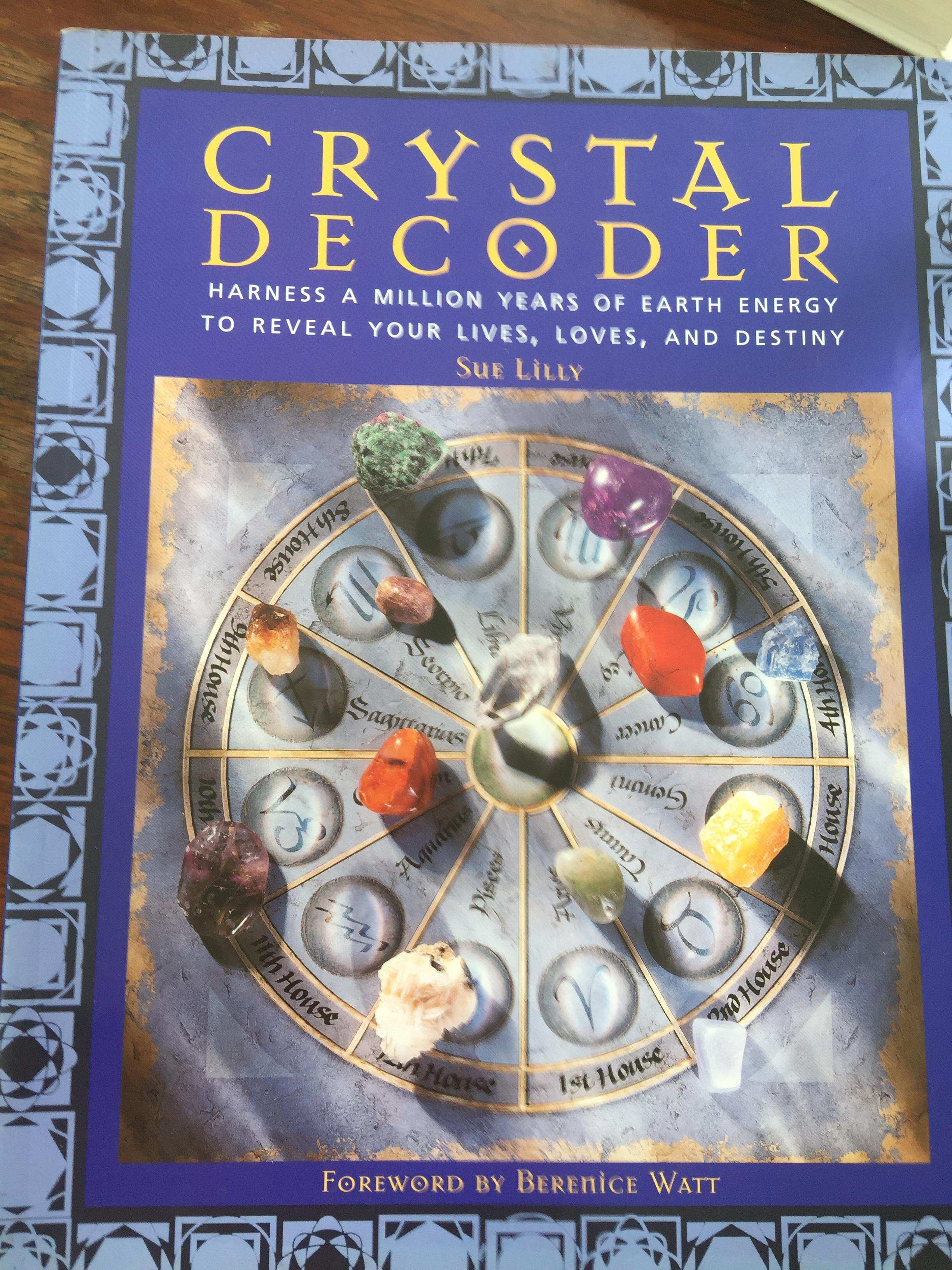 Crystal Decoder. harness a million years of earth energy to reveal your lives loves and destiny. ผู้เขียน Sue Lilly