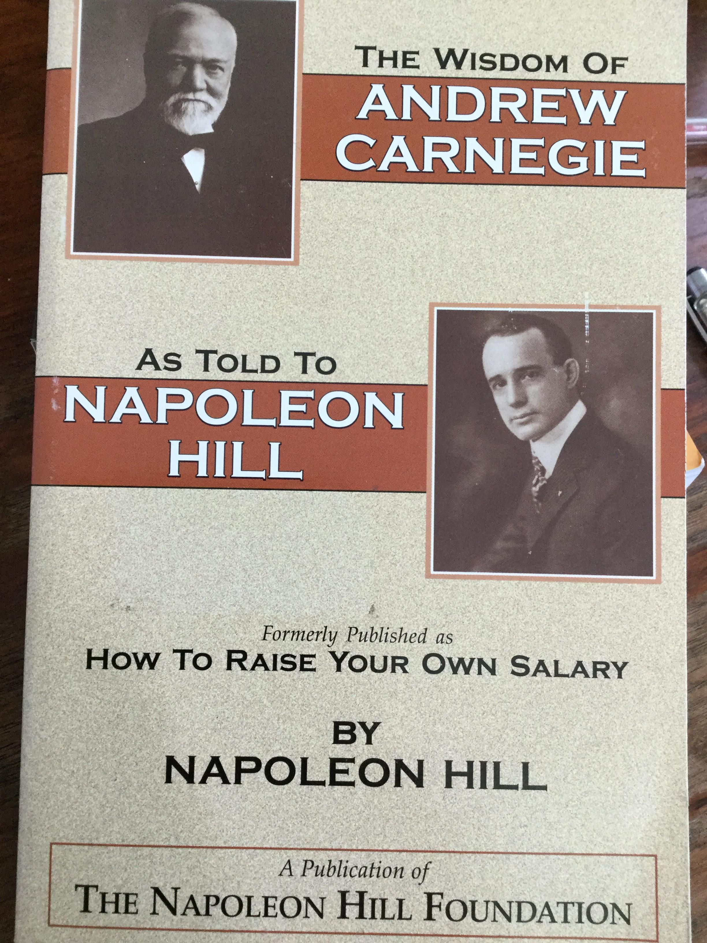 The Wisdom of Andrew Carnegie As Told To Napoleon Hill By Dr.Napoleon Hill