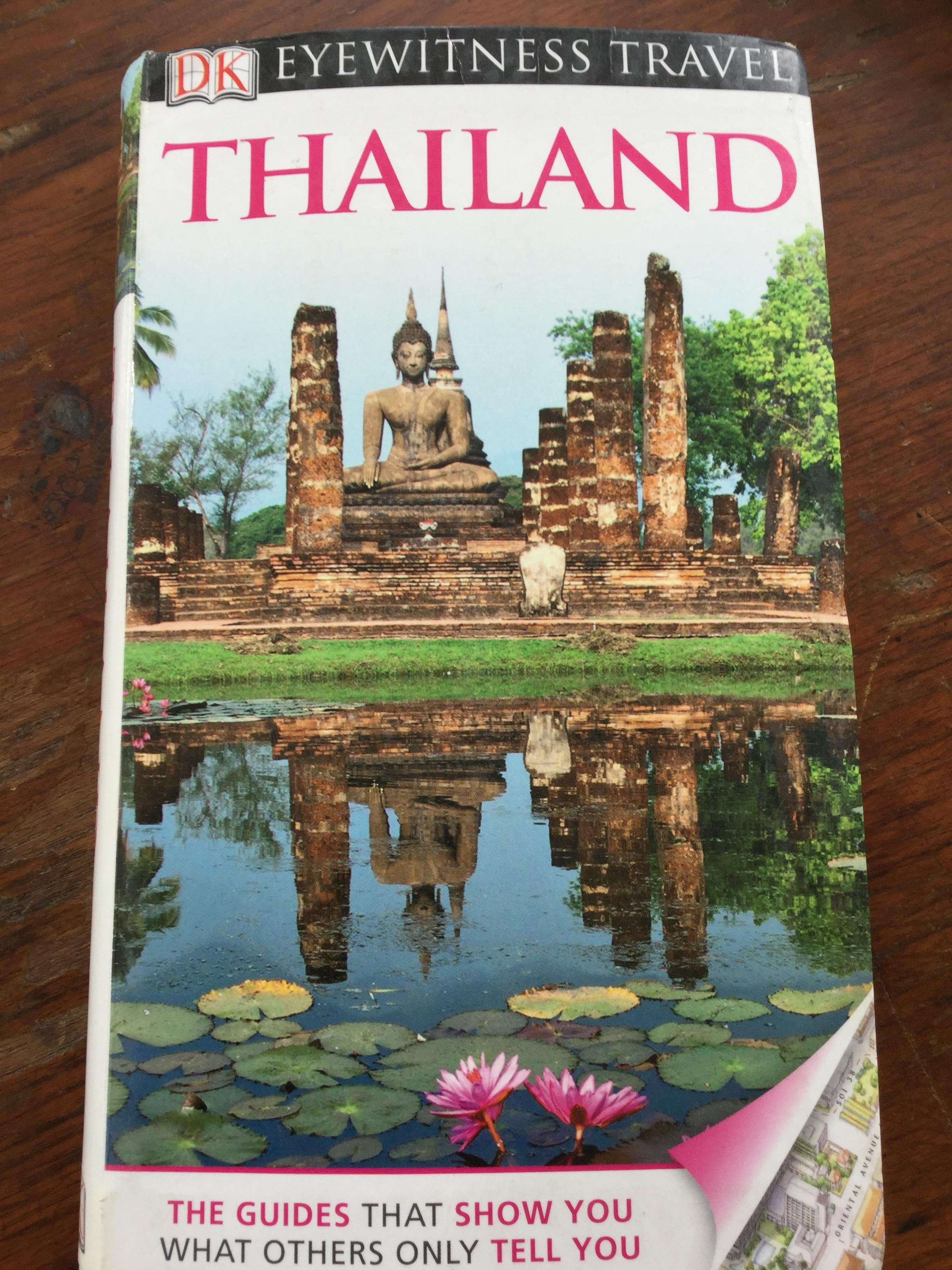 THAILAND EYEWITNESS TRAVEL. The guide that show you what others only tell you