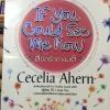 ลิขิตรักต่างมิติ If you could see me now. นวนิยายติดอันดับ Bestseller ในวงการวรรณกรรมโลกต่อเนื่องยาวนาน สร้างเป็นภาพยนต์รักก้องโลกโดย วอลท์ ดิสนีย์ พิคเจอร์ส ผู้เขียน Cecelia Ahern