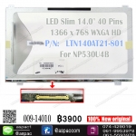 "LED Slim 14.0"" 40 Pins 1366*768 P/N: LTN140AT21-801 For NP530U4B"