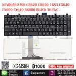 KEYBOARD MSI CR620 CR650 1683 CX640 EX600 EX640 R6000 BLACK TH-ENG