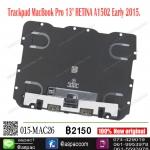 "Trackpad MacBook Pro 13"" RETINA A1502 Early 2015"