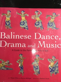 Balinese Dance,Drama and Music. A Guide to the Performing Arts of Bali