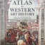 ATLAS of WESTERN ART HISTORY. Artists, Sites and Movement from Ancient Greece to the Modern Age. ผู้เขียน John Steer Antony White. thumbnail 1
